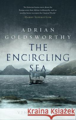 The Encircling Sea Adrian Goldsworthy 9781784978167