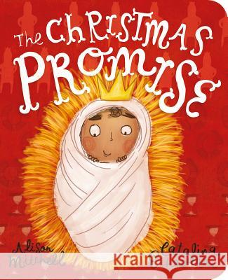 The Christmas Promise Board Book Alison Mitchell 9781784984397