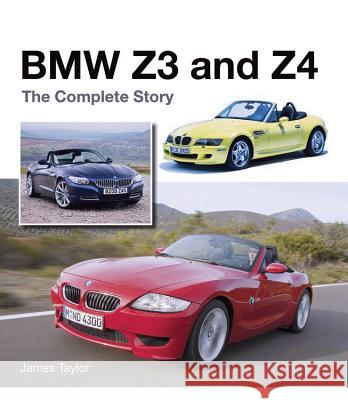 BMW Z3 and Z4: The Complete Story James Taylor 9781785002762