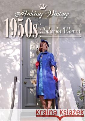 Making Vintage 1950s Clothes for Women  Parker, Theresa 9781785004353