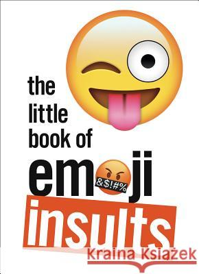The Little Book of Emoji Insults    9781785039164