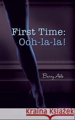 First Time: Ooh-La-La! Barry Able 9781785073977