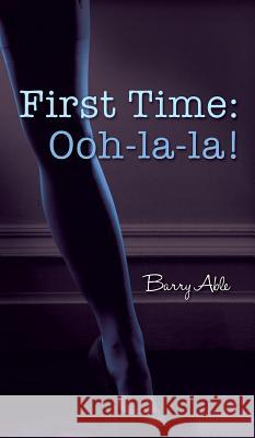 First Time: Ooh-La-La! Barry Able 9781785073984