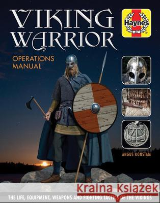 Viking Warrior Operations Manual Angus Konstam 9781785211737