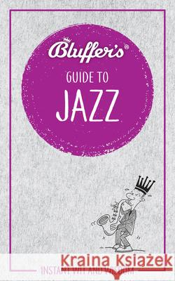 Bluffer's Guide to Jazz Paul Barnes Peter Gammond 9781785212420