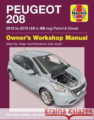 Peugeot 208 petrol & diesel (2012 to 2019) 12 to 69 reg Peter Gill 9781785214523 Haynes Publishing Group