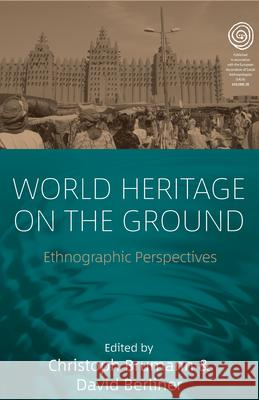 World Heritage on the Ground: Ethnographic Perspectives  9781785330919