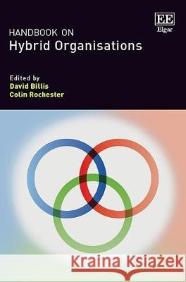 Handbook on Hybrid Organisations David Billis Colin Rochester  9781785366109