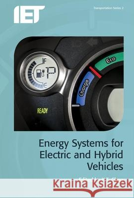 Energy Systems for Electric and Hybrid Vehicles K. T. Chau 9781785610080