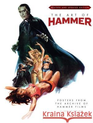 The Art of Hammer: Posters from the Archive of Hammer Films Marcus Hearn 9781785654466