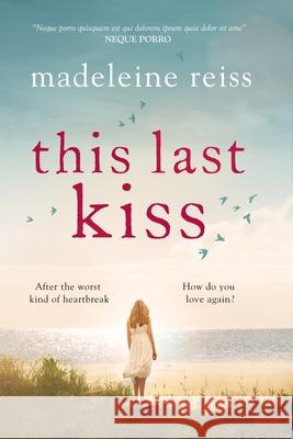 This Last Kiss Madeleine Reiss 9781785761546