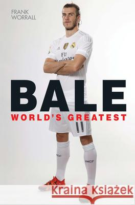 Bale: World's Greatest Frank Worrall 9781786062635