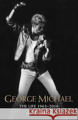 George Michael Without Prejudice: 1963 - 2016 Herbert, Emily 9781786064561