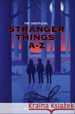 Stranger Things A-Z Dan Bettridge 9781786064707
