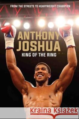 Anthony Joshua: King of the World Worrall, Frank 9781786065421