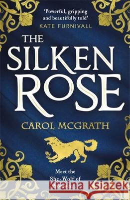 The Silken Rose Carol McGrath 9781786157270