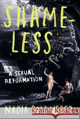 Shameless : A sexual reformation Nadia Bolz-Weber 9781786222435 Canterbury Press Norwich
