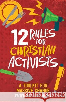 12 Rules for Christian Activists  9781786222442