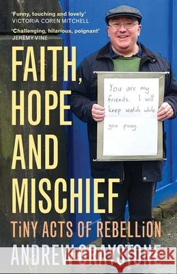 Faith, Hope and Mischief Andrew Graystone 9781786222596