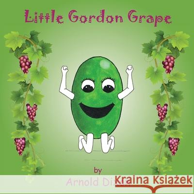 Little Gordon Grape Arnold Dixon 9781786235626