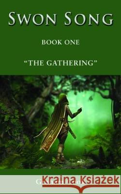 Swon Song: The Gathering (Book 1) Graham Cook 9781786239617