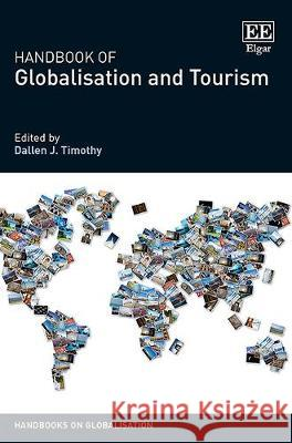 Handbook of Globalisation and Tourism Dallen J. Timothy   9781786431288