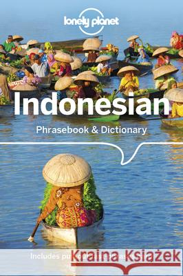 Lonely Planet Indonesian Phrasebook & Dictionary Lonely Planet 9781786570697