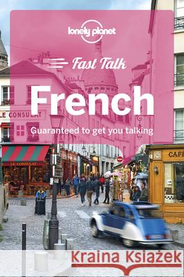 Lonely Planet Fast Talk French Lonely Planet 9781786573872