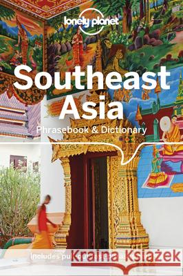 Lonely Planet Southeast Asia Phrasebook & Dictionary Lonely Planet 9781786574855