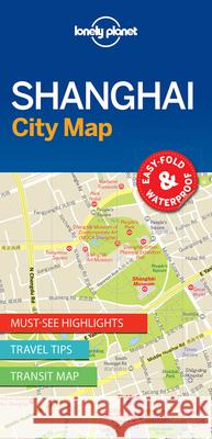Lonely Planet Shanghai City Map Lonely Planet 9781786575050
