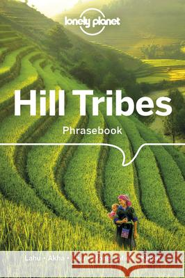 Lonely Planet Hill Tribes Phrasebook & Dictionary Lonely Planet 9781786575616