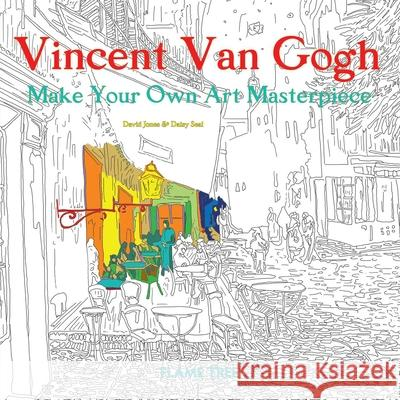 Vincent Van Gogh (Art Colouring Book) : Make Your Own Art Masterpiece Daisy Seal Flame Tree Studio  9781786640475 Flame Tree Publishing