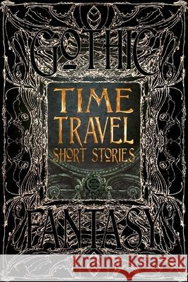 Time Travel Short Stories Flame Tree Studio 9781786644633 Flame Tree Publishing