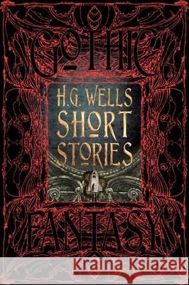 H.G. Wells Short Stories Flame Tree Studio 9781786644640 Flame Tree Publishing