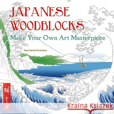 Japanese Woodblocks (Art Colouring Book): Make Your Own Art Masterpiece Daisy Seal Flame Tree Studio 9781786644732 Flame Tree Publishing