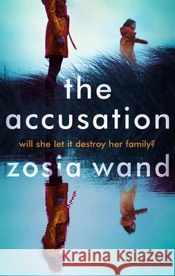 The Accusation Zosia Wand 9781786692351
