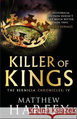 Killer of Kings Matthew Harffy 9781786696243