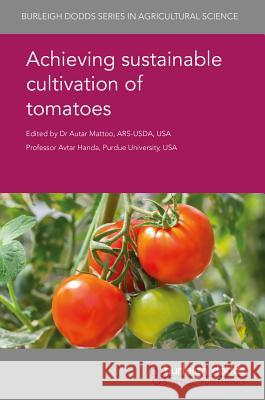 Achieving Sustainable Cultivation of Tomatoes Autar Mattoo Avtar Handa Agustin Zsogon 9781786760401