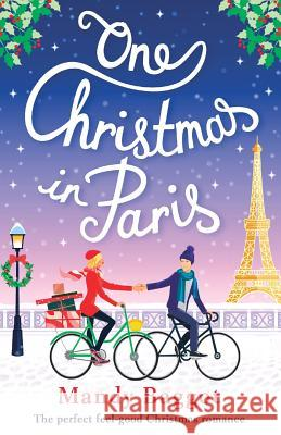 One Christmas in Paris: The Perfect Feel Good Christmas Romance Mandy Baggot 9781786810816