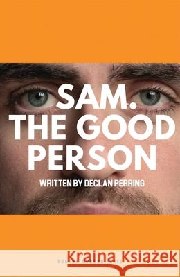 Sam. The Good Person. Declan Perring   9781786827166