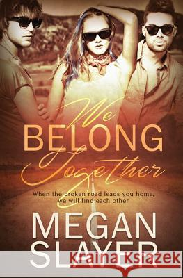 We Belong Together Megan Slayer 9781786861894