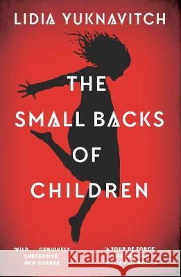 The Small Backs of Children Lidia Yuknavitch   9781786892430