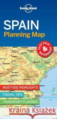 Lonely Planet Spain Planning Map : Travel-Tips, Must-See-Highlights, Transport Planner Lonely Planet 9781787014527