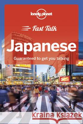 Lonely Planet Fast Talk Japanese Lonely Planet 9781787014701