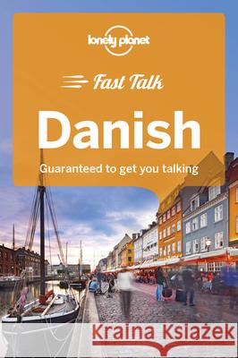 Lonely Planet Fast Talk Danish Lonely Planet 9781787014718