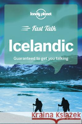 Lonely Planet Fast Talk Icelandic Lonely Planet 9781787014725