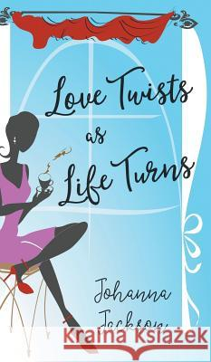 Love Twists as Life Turns Johanna Jackson 9781787195769