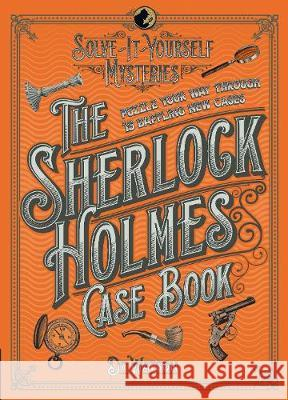The Sherlock Holmes Case Book : Puzzle your way through 10 baffling new cases Dedopulos, Tim 9781787390751