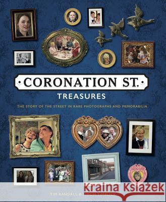 Coronation St Treasures Tim Randall Simon Timblick 9781787393141