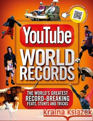 Youtube World Records: The World's Greatest Record-Breaking Feats, Stunts and Tricks Adrian Besley 9781787394575